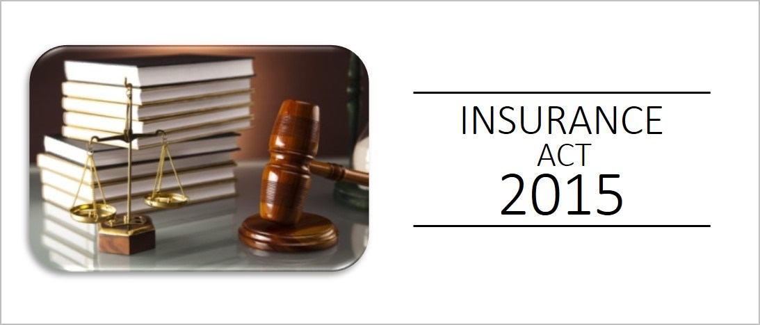 The Insurance Act  2015 - Effects on Brokers